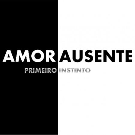 Primeiro Instinto - Amor Ausente (EP) images