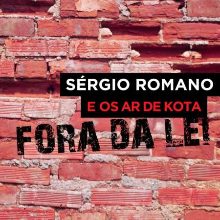 Imagens Sérgio Romano e os Ar de Kota - Fora da Lei