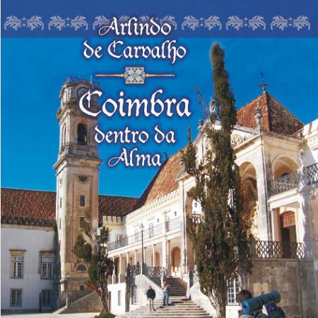 Arlindo de Carvalho - Coimbra Dentro da Alma images
