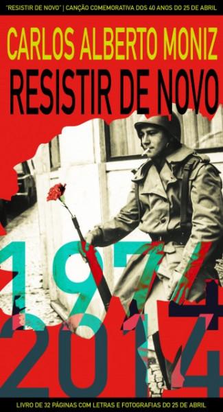 Imagens Carlos Alberto Moniz - Resistir de Novo