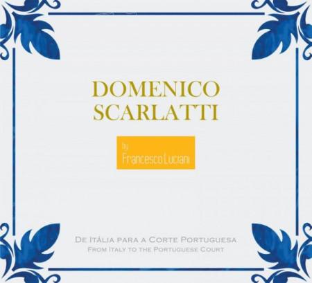Imagens Francesco Luciani - Domenico Scarlatti - De Itália para a Corte Portuguesa