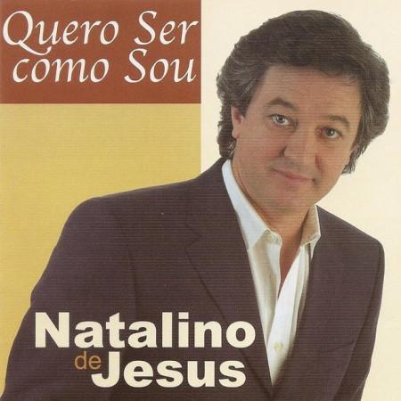 Imagens Natalino de Jesus - Quero Ser Como Sou