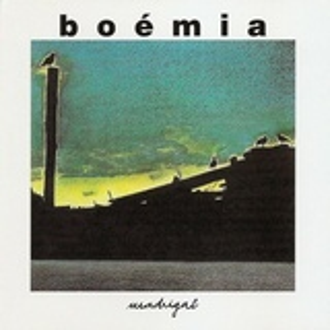 Boémia - Madrigal