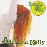 Adriana Kelly - Energia Total