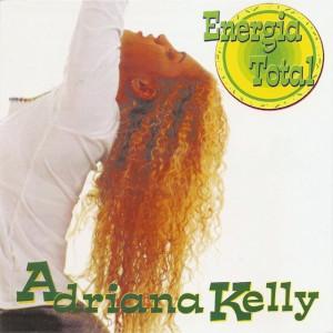 Adriana Kelly - Energia Total