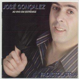 José Gonçalez - Fadistolatria