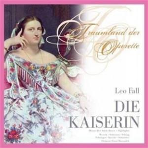 Leo Fall - Die Kaiserin (2CD)