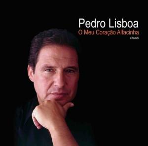 Pedro Lisboa - O Meu Coração Alfacinha