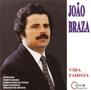 João Braza - Vida Fadista