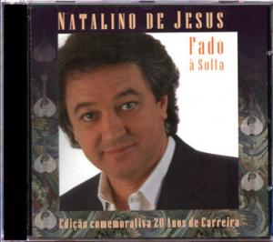 Natalino de Jesus - Fado à solta (20 anos)