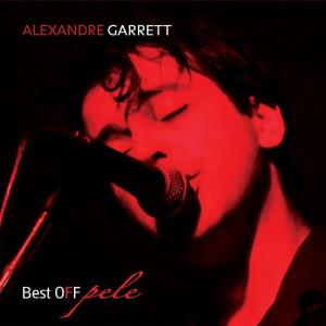 Alexandre Garrett - Best Off Pele