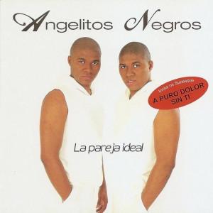 Angelitos Negros - La Pareja Ideal