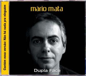 Mário Mata - Dupla Face