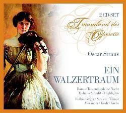Oscar Strauss / Johann Strauss - Ein Walzertraum  (2CD)