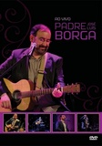 Padre José Luis Borga,  Ao Vivo - Dvd