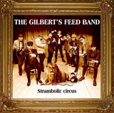 The Gilbert's Feed Band - Strambolic Circus