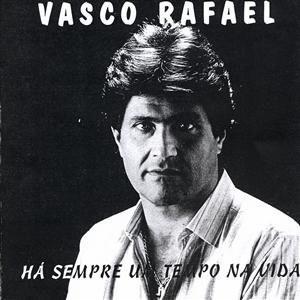 Vasco Rafael - Há Sempre Um Tempo Na Vida