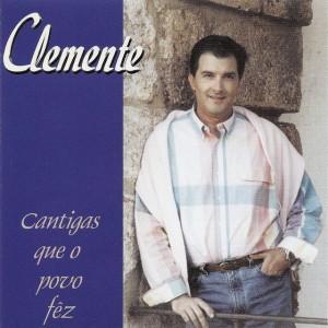 Clemente - Cantigas que o povo fez
