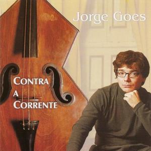 Jorge Goes - Contra a Corrente