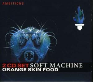 Soft Machine - Orange Skin Food (2CD)