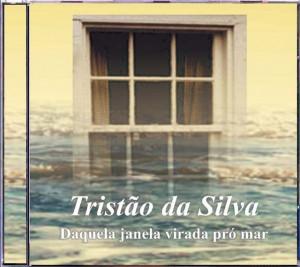 Tristão da Silva - Daquela Janela Virada P'ro Mar