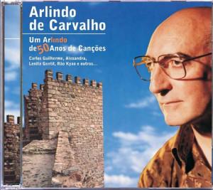 Arlindo de Carvalho - Um Arlindo de 50 Anos de Canções