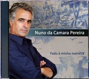 Nuno da Camara Pereira - Fado À Minha Maneira