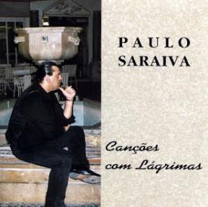 Paulo Saraiva - Canções Com Lágrimas