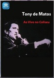 Tony de Matos - Ao Vivo no Coliseu (DVD)