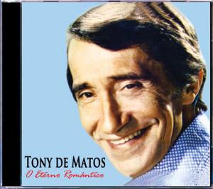 Tony de Matos - O Eterno Romântico