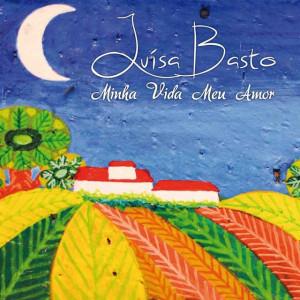 Luísa Basto - Minha Vida Meu Amor