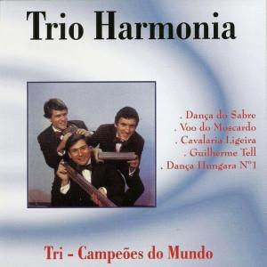 Trio Harmonia - Tri Campeões do Mundo