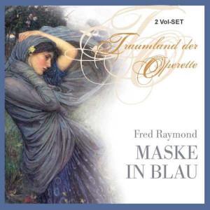 Fred Raymond - Maske In Blau (2CD)