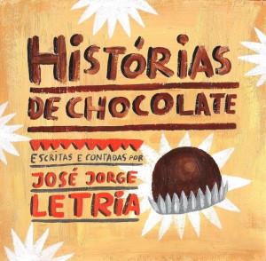 José Jorge Letria - Histórias de Chocolate