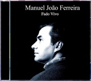 Manuel João Ferreira - Fado Vivo