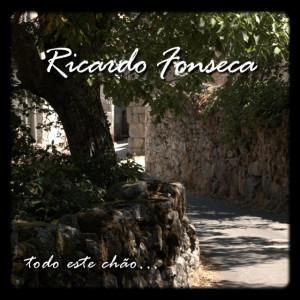 Ricardo Fonseca - Todo Este Chão...