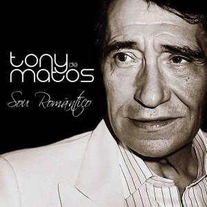 Tony de Matos - Sou Romântico