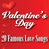 Valentine's Day 20 Famous Love Songs