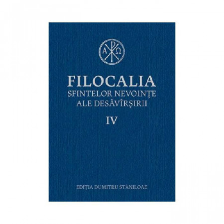 Filocalia sfintelor nevointe ale desavarsirii Vol. 4 (ediţia cartonata)