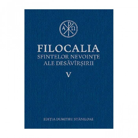 Filocalia sfintelor nevointe ale desavarsirii Vol. 5 (ediţia cartonata)