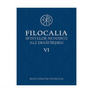 Filocalia sfintelor nevointe ale desavarsirii Vol. 6 (ediţia cartonata)