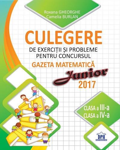 Culegere de exercitii si probleme oentru concursul Gazeta matematica Junior - clasele a III-a si a IV-a