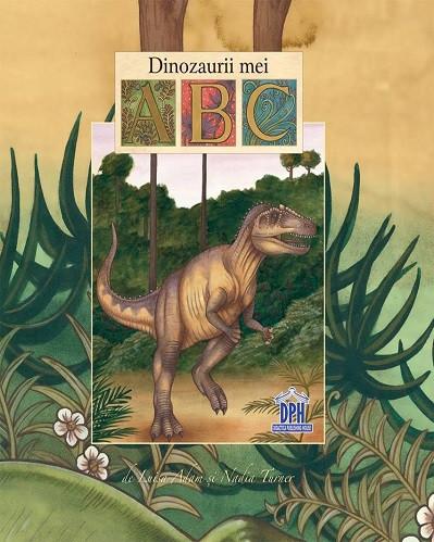 Dinozaurii mei ABC - Carte de activitati pentru invatarea alfabetului, insotiti de 26 de dinozauri prietenosi.