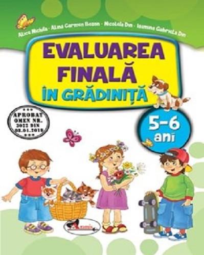 Evaluarea finala in gradinita. 5-6 ani - Caiet de evaluare pentru grupa mare - activitati si jocuri