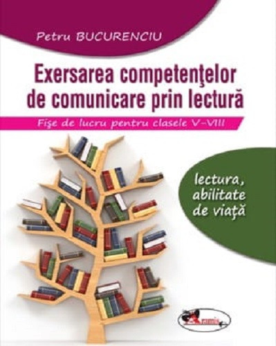 Exersarea competentelor de comunicare prin lectura - clasele V-VIII