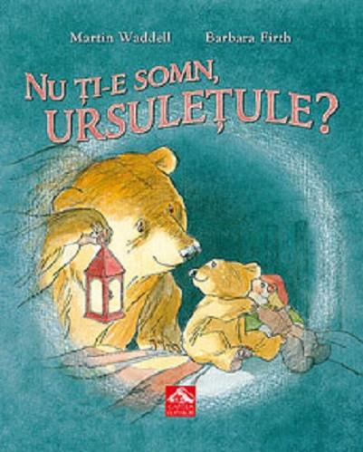 NU ti-e somn, ursuletule?  - o poveste despre teama copiilor de intuneric - coperta