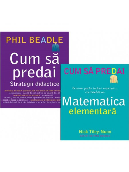 Pachet Cum sa predai - Strategii didactice si Matematica elementara
