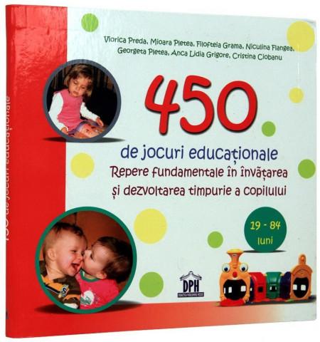 450 de jocuri educationale - de la nastere pana la scoala
