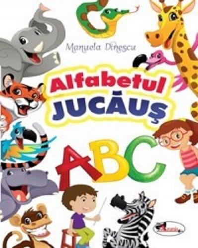 Alfabetul jucaus - culegere de jocuri si activitati pentru copiii de 5-8 ani