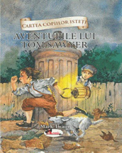 Aventurile lui Tom Sawyer - de Mark Twain